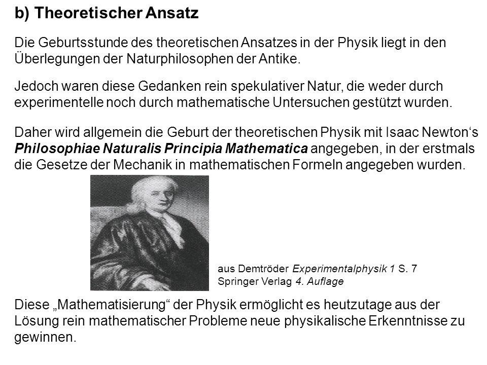 c) Numerische Simulation Durch den Einsatz von Computern in der naturwissenschaftlichen Forschung kann man theoretischen und praktischen Ansatz im Verfahren der numerischen Simulation vereinen.