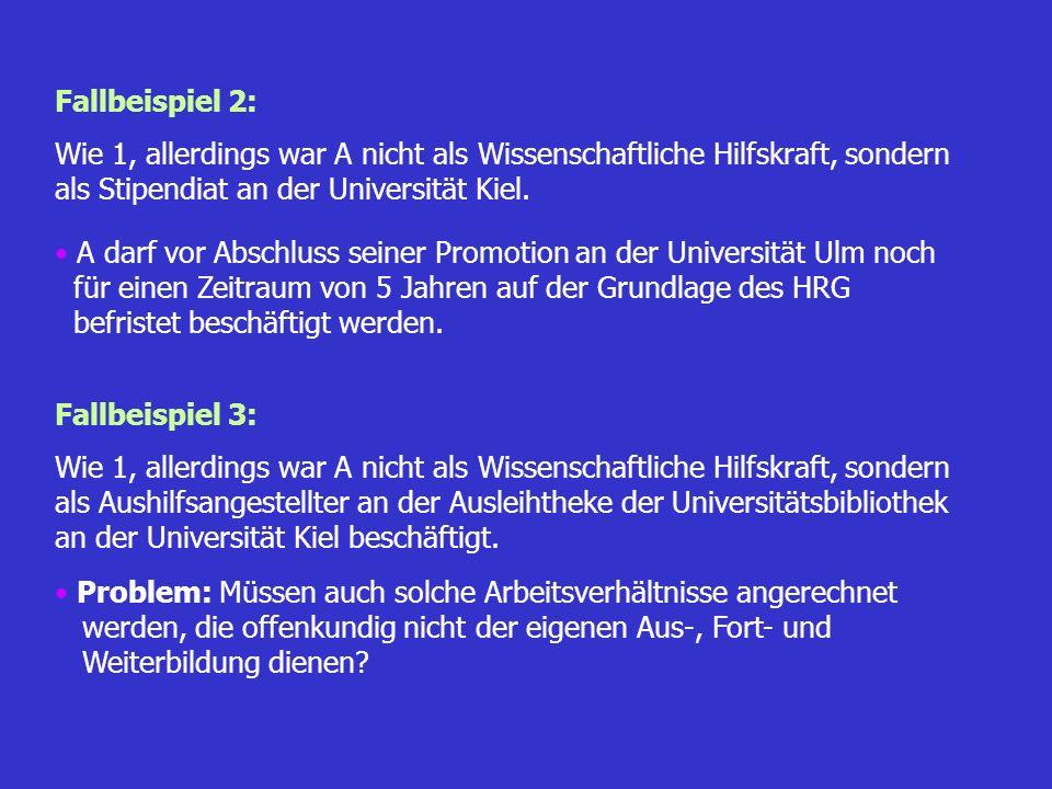 Fallbeispiel 2: Wie 1, allerdings war A nicht als Wissenschaftliche Hilfskraft, sondern als Stipendiat an der Universität Kiel.