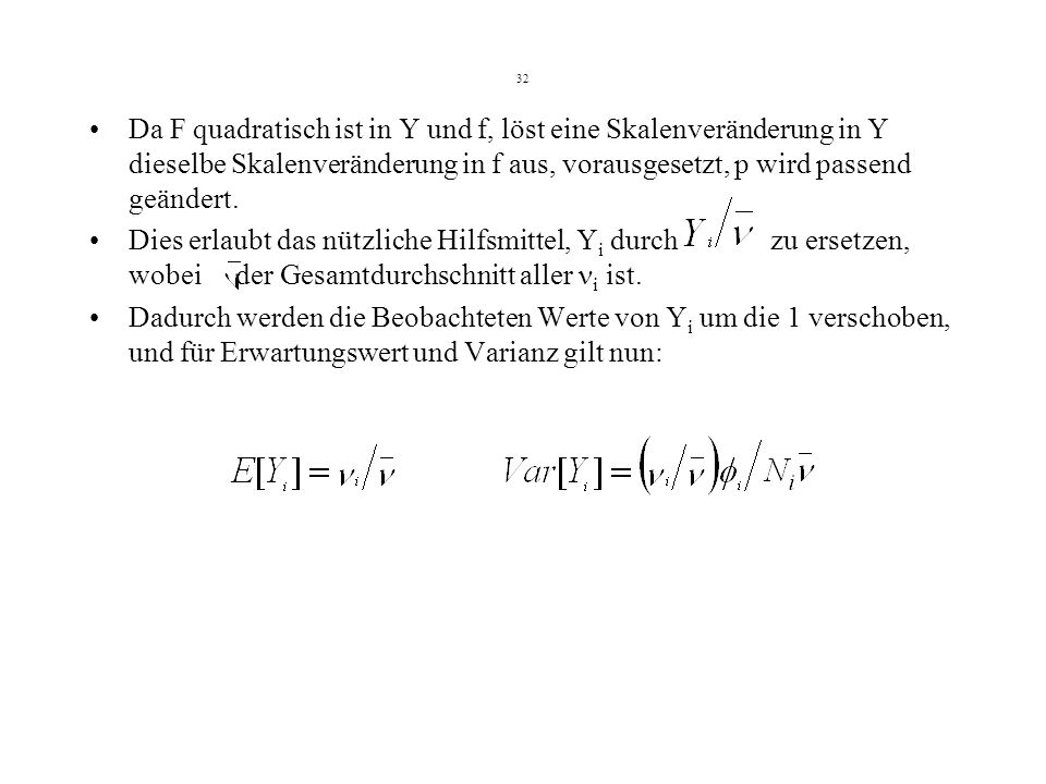 32 Da F quadratisch ist in Y und f, löst eine Skalenveränderung in Y dieselbe Skalenveränderung in f aus, vorausgesetzt, p wird passend geändert.