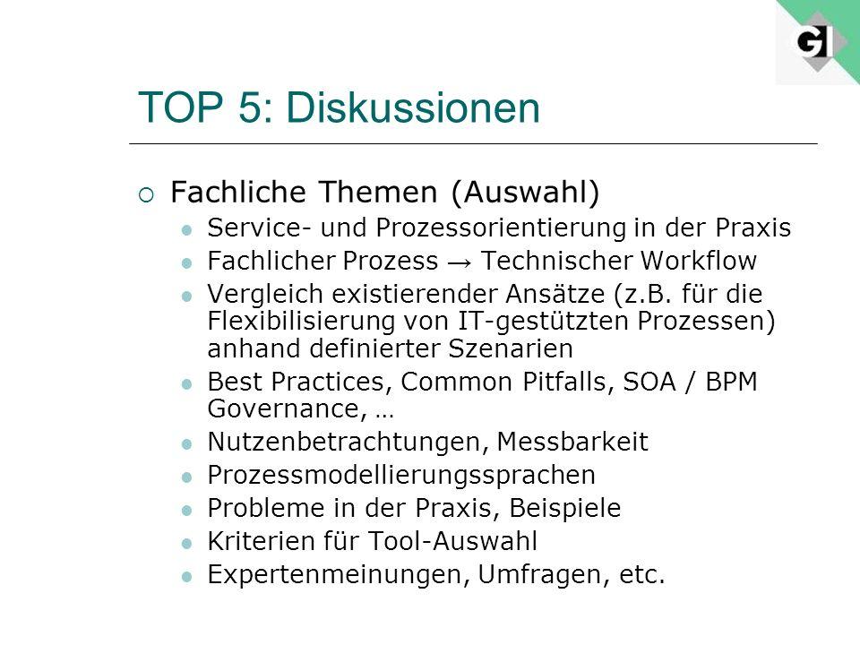 TOP 5: Diskussionen Fachliche Themen (Auswahl) Service- und Prozessorientierung in der Praxis Fachlicher Prozess Technischer Workflow Vergleich existi