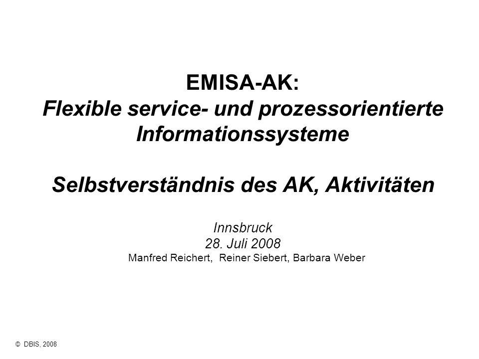 2 © EMISA-AK, 2008 Selbstverständnis des AK Vision/Mission: Wissenschaftliche Sicht auf BPM & SOA Forschungsgruppen Anwender & Anwendungsprojekte Tools & Software-Hersteller Standards & Andere Gremien Forschungsprojekte : EU, BMBF, DFG, … SOA & BPM Initiativen … Wer macht was.