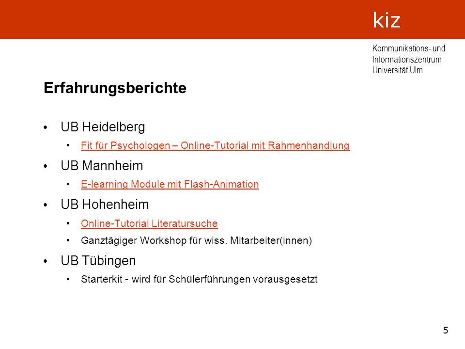 5 Kommunikations- und Informationszentrum Universität Ulm kiz Erfahrungsberichte UB Heidelberg Fit für Psychologen – Online-Tutorial mit Rahmenhandlun
