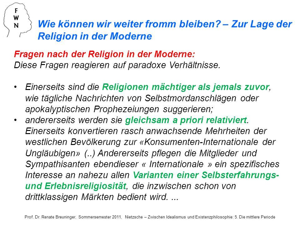 Prof. Dr. Renate Breuninger, Sommersemester 2011, Nietzsche – Zwischen Idealismus und Existenzphilosophie: 5. Die mittlere Periode Wie können wir weit