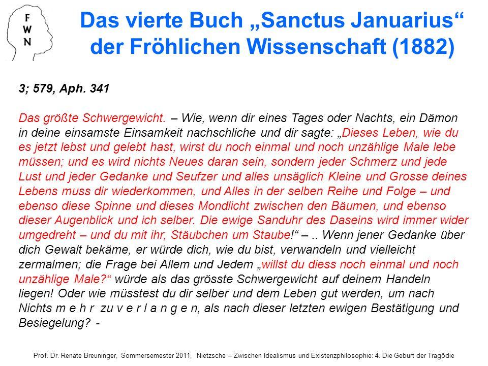 Prof. Dr. Renate Breuninger, Sommersemester 2011, Nietzsche – Zwischen Idealismus und Existenzphilosophie: 4. Die Geburt der Tragödie 3; 579, Aph. 341