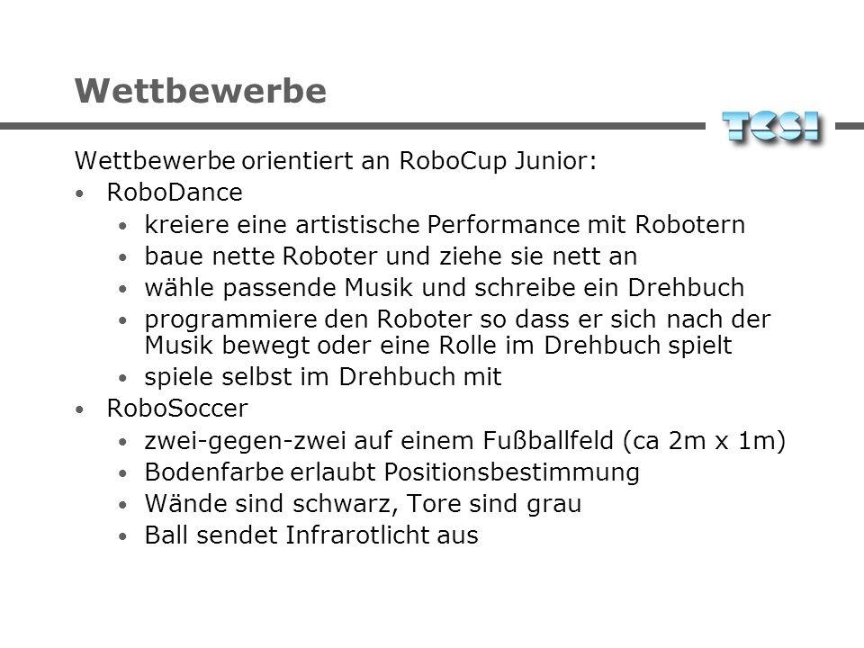 Wettbewerbe Wettbewerbe orientiert an RoboCup Junior: RoboDance kreiere eine artistische Performance mit Robotern baue nette Roboter und ziehe sie net