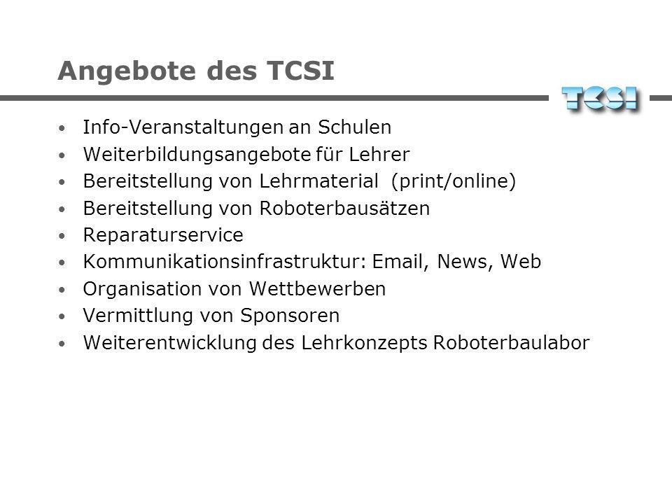Angebote des TCSI Info-Veranstaltungen an Schulen Weiterbildungsangebote für Lehrer Bereitstellung von Lehrmaterial (print/online) Bereitstellung von