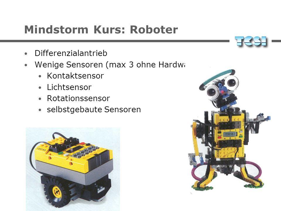 Mindstorm Kurs: Roboter Differenzialantrieb Wenige Sensoren (max 3 ohne Hardware-Hacks) Kontaktsensor Lichtsensor Rotationssensor selbstgebaute Sensor