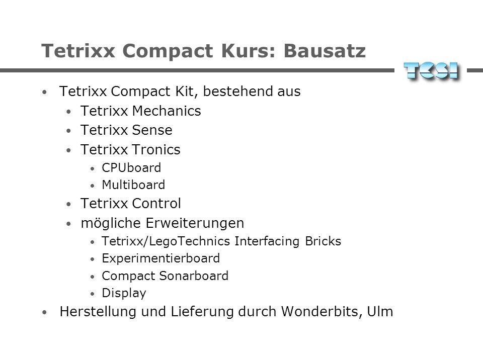 Tetrixx Compact Kurs: Bausatz Tetrixx Compact Kit, bestehend aus Tetrixx Mechanics Tetrixx Sense Tetrixx Tronics CPUboard Multiboard Tetrixx Control m