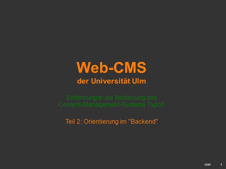 1 Web-CMS der Universität Ulm Einführung in die Bedienung des Content-Management-Systems Typo3 start Teil 2: Orientierung im