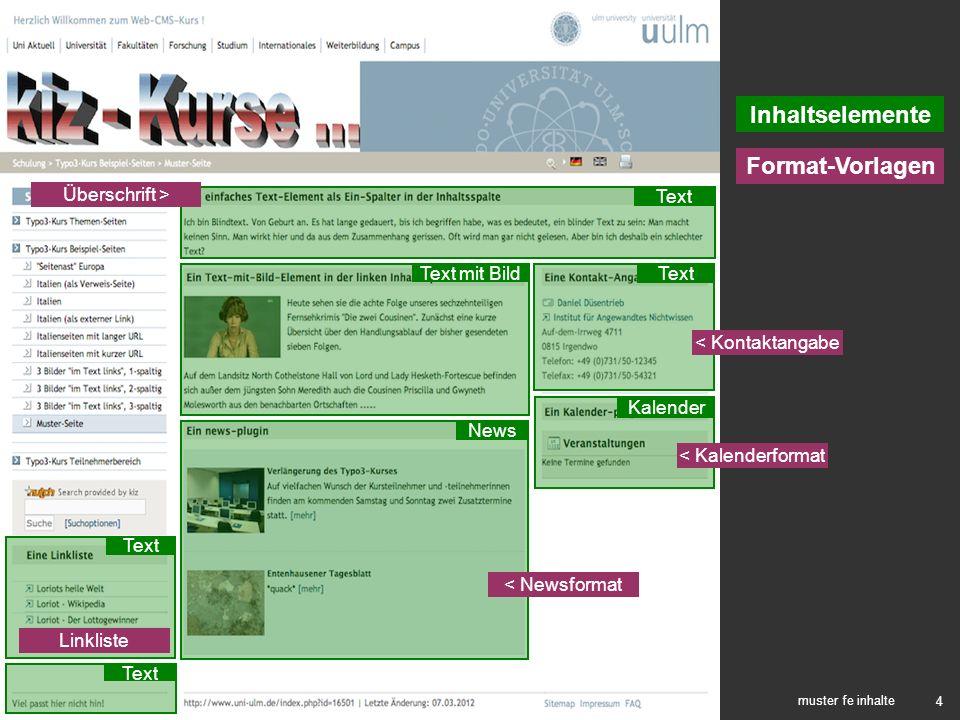 5 muster be layout Modulgruppen, Module Seitenbaum Backend: Seitenansicht > Themenbild links < > Themenbild rechts < > Inhalt unter linkem Menü < > Inhaltsspalte < > linke Footerspalte <