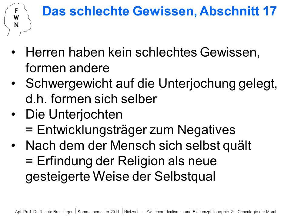 Apl. Prof. Dr. Renate Breuninger Sommersemester 2011 Nietzsche – Zwischen Idealismus und Existenzphilosophie: Zur Genealogie der Moral Das schlechte G