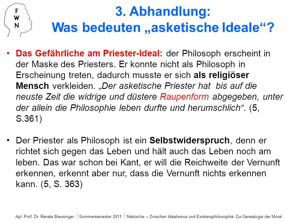 Das Gefährliche am Priester-Ideal: der Philosoph erscheint in der Maske des Priesters. Er konnte nicht als Philosoph in Erscheinung treten, dadurch mu