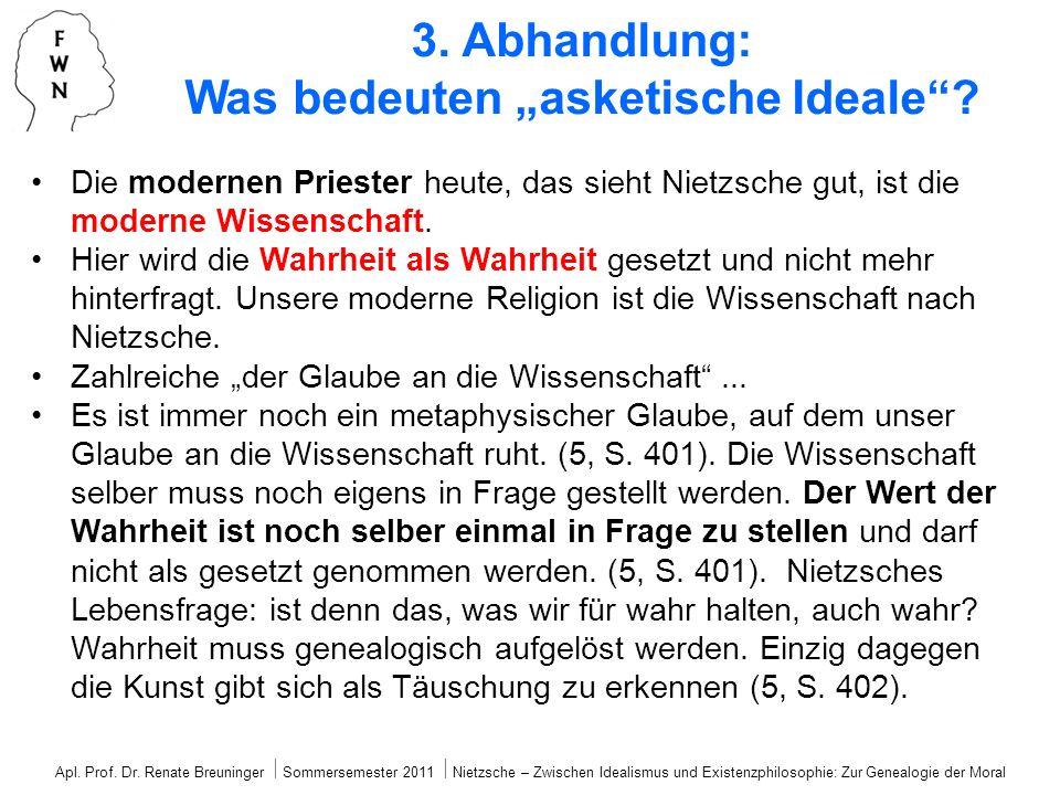 Apl. Prof. Dr. Renate Breuninger Sommersemester 2011 Nietzsche – Zwischen Idealismus und Existenzphilosophie: Zur Genealogie der Moral Die modernen Pr