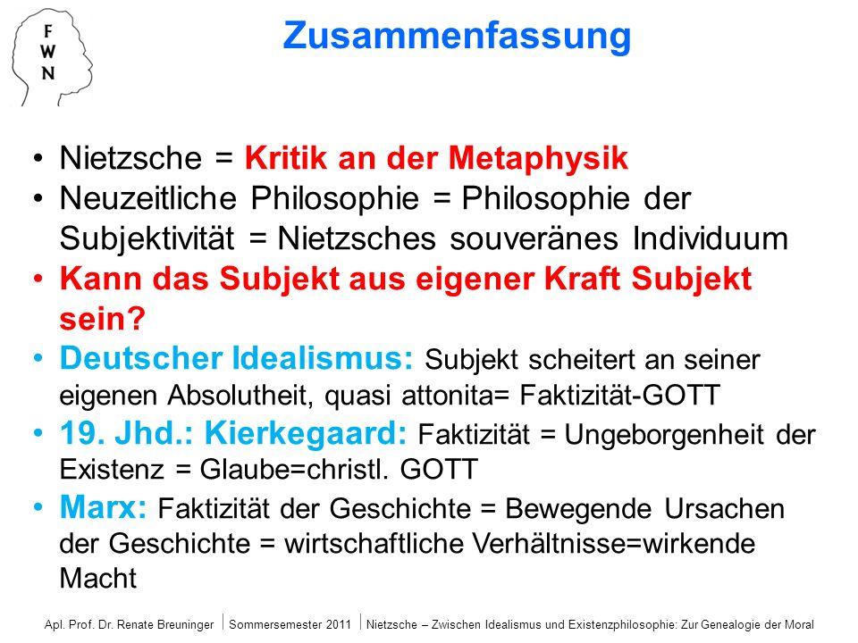 Apl. Prof. Dr. Renate Breuninger Sommersemester 2011 Nietzsche – Zwischen Idealismus und Existenzphilosophie: Zur Genealogie der Moral Nietzsche = Kri