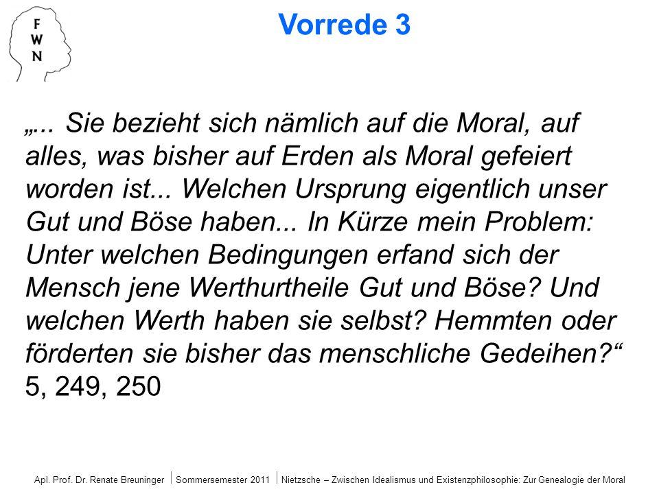 Vorrede 6 Werte selbst sind geschichtlich entstanden, formen sich durch unserem Umgang (keine BeGRÜNDung der Moral) Entstehung selbst muss noch einmal historisch erkannt werden: Der Glaube an die Moral, an alle Moral wankt – endlich wird eine neue Forderung laut: Wir haben eine Kritik...