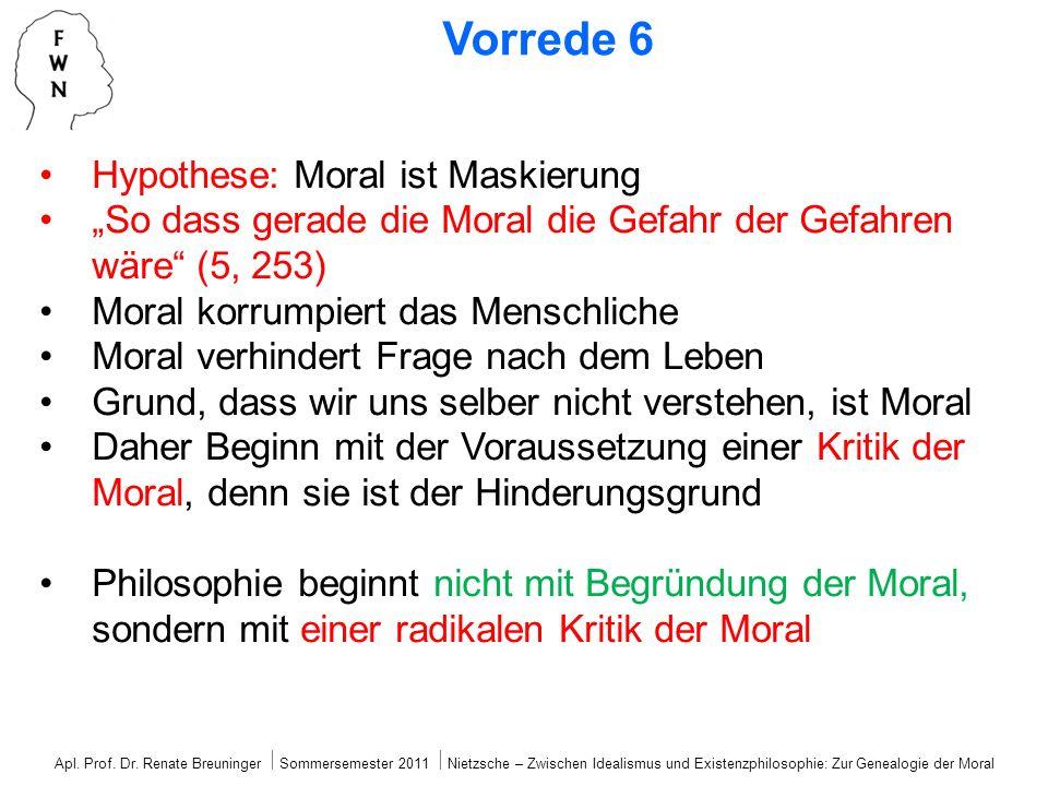 Nicht mehr, was ist das Gute = Platon sondern nun Herkunft des moralischen Urteils, in dem Gut und Böse zugeteilt wird Gut und Böse sind keine Sache, Güter, gut und böse sind Werte, die etwas zugemessen werden Werte kommen aus der Ökonomie Frage des Wertes = Umstellung auf Geldhandel Kant: Urteil in der Vernunft selber begründet Nietzsche: Wie sind Urteile zustande gekommen, das moralische Urteil ist nicht mehr im Sein des Menschen begründet Nietzsches Vorgehen Apl.