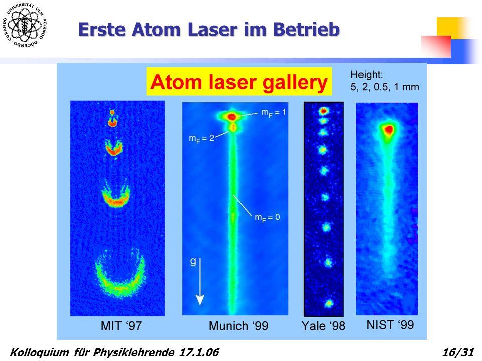Kolloquium für Physiklehrende 17.1.06 16/31 Erste Atom Laser im Betrieb