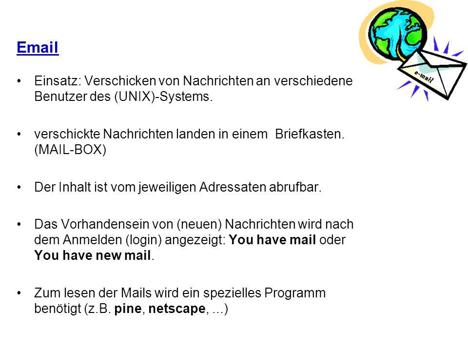 Email Einsatz: Verschicken von Nachrichten an verschiedene Benutzer des (UNIX)-Systems. verschickte Nachrichten landen in einem Briefkasten. (MAIL-BOX