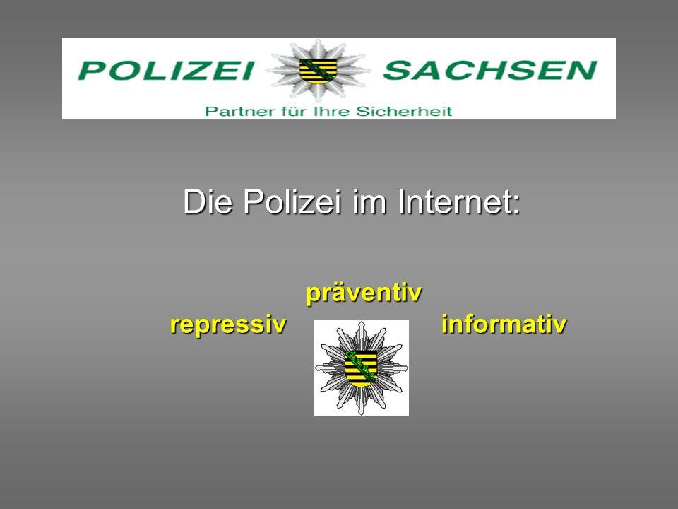 Die Polizei im Internet: Die Polizei im Internet:präventiv repressivinformativ