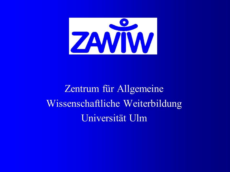 Zentrum für Allgemeine Wissenschaftliche Weiterbildung Universität Ulm