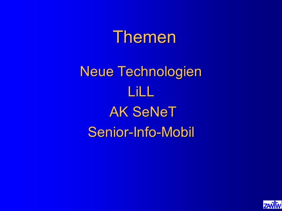 Themen Neue Technologien LiLL AK SeNeT AK SeNeTSenior-Info-Mobil