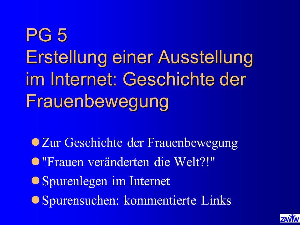 PG 5 Erstellung einer Ausstellung im Internet: Geschichte der Frauenbewegung lZur Geschichte der Frauenbewegung l