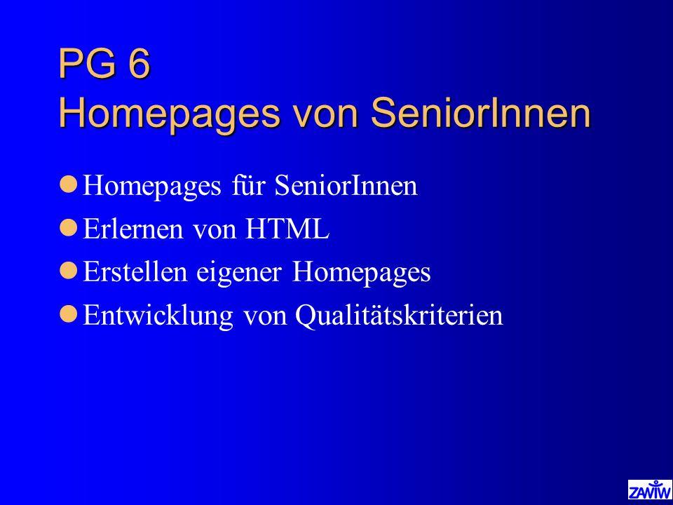PG 6 Homepages von SeniorInnen lHomepages für SeniorInnen lErlernen von HTML lErstellen eigener Homepages lEntwicklung von Qualitätskriterien