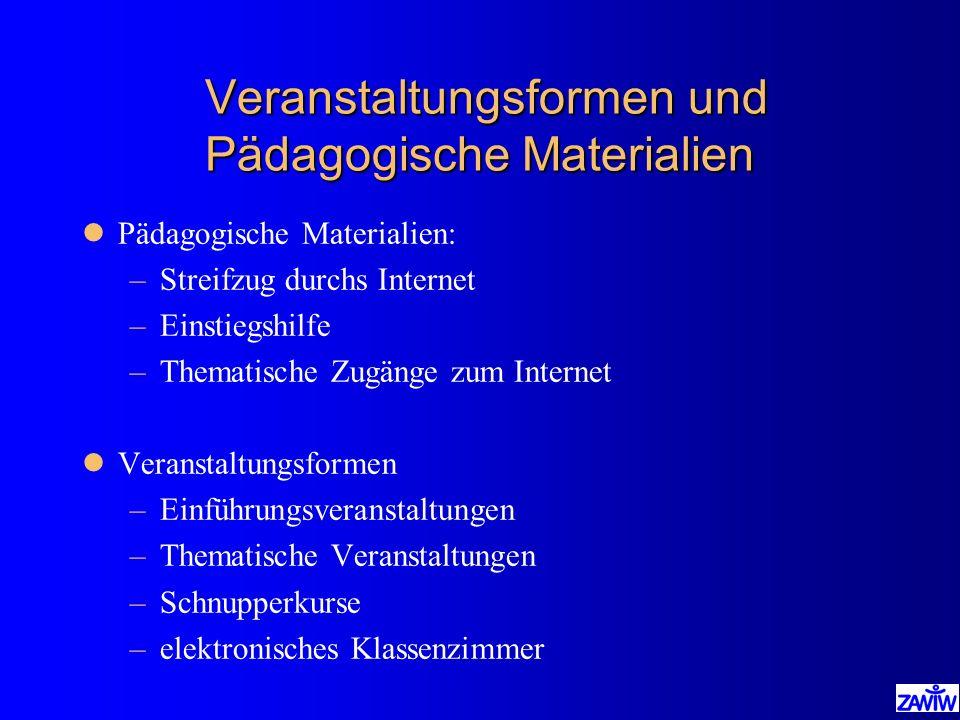 Veranstaltungsformen und Pädagogische Materialien Veranstaltungsformen und Pädagogische Materialien lPädagogische Materialien: –Streifzug durchs Inter