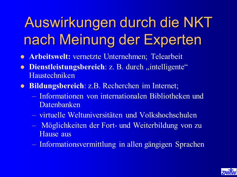 Auswirkungen durch die NKT nach Meinung der Experten l Arbeitswelt: vernetzte Unternehmen; Telearbeit l Dienstleistungsbereich: z. B. durch intelligen