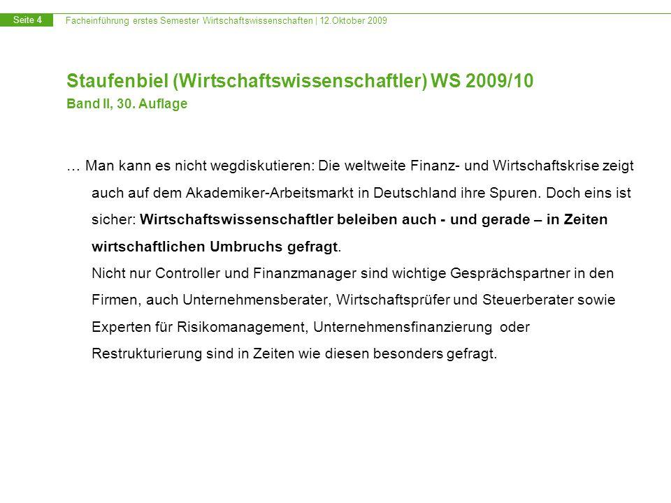 Facheinführung erstes Semester Wirtschaftswissenschaften | 12.Oktober 2009 Seite 4 Staufenbiel (Wirtschaftswissenschaftler) WS 2009/10 Band II, 30. Au