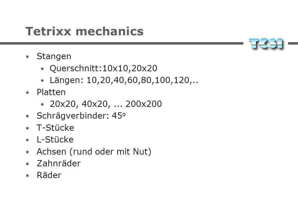 Tetrixx mechanics Stangen Querschnitt:10x10,20x20 Längen: 10,20,40,60,80,100,120,..