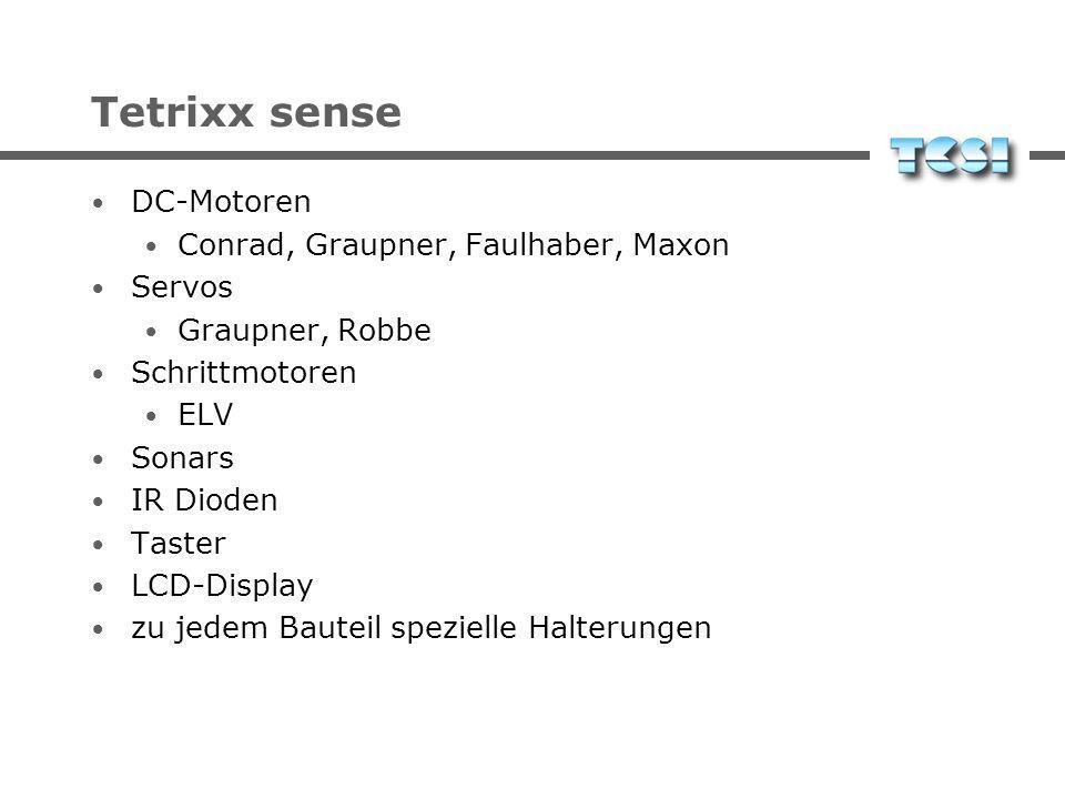 Tetrixx sense DC-Motoren Conrad, Graupner, Faulhaber, Maxon Servos Graupner, Robbe Schrittmotoren ELV Sonars IR Dioden Taster LCD-Display zu jedem Bauteil spezielle Halterungen