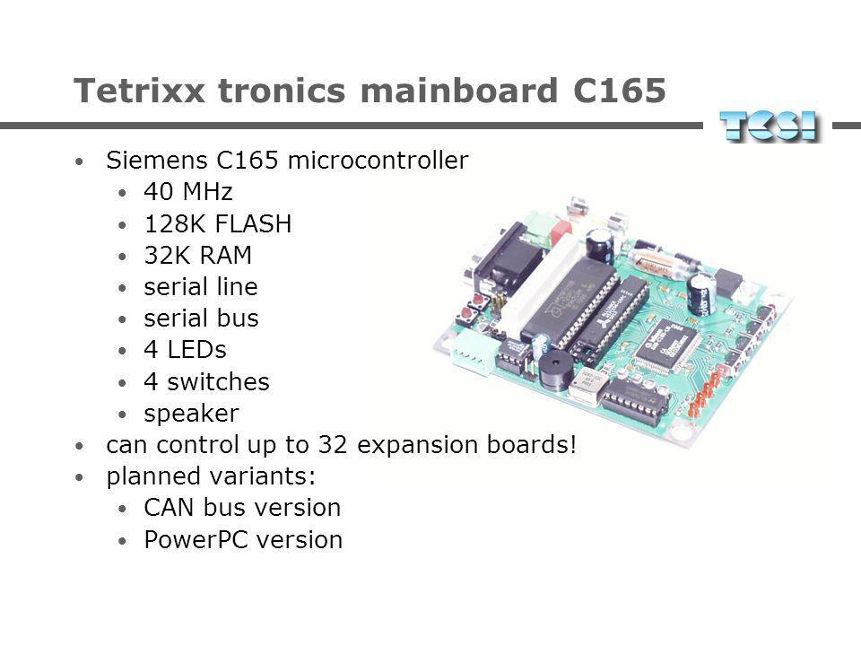 Tetrixx tronics mainboard C165 Siemens C165 microcontroller 40 MHz 128K FLASH 32K RAM serial line serial bus 4 LEDs 4 switches speaker can control up to 32 expansion boards.