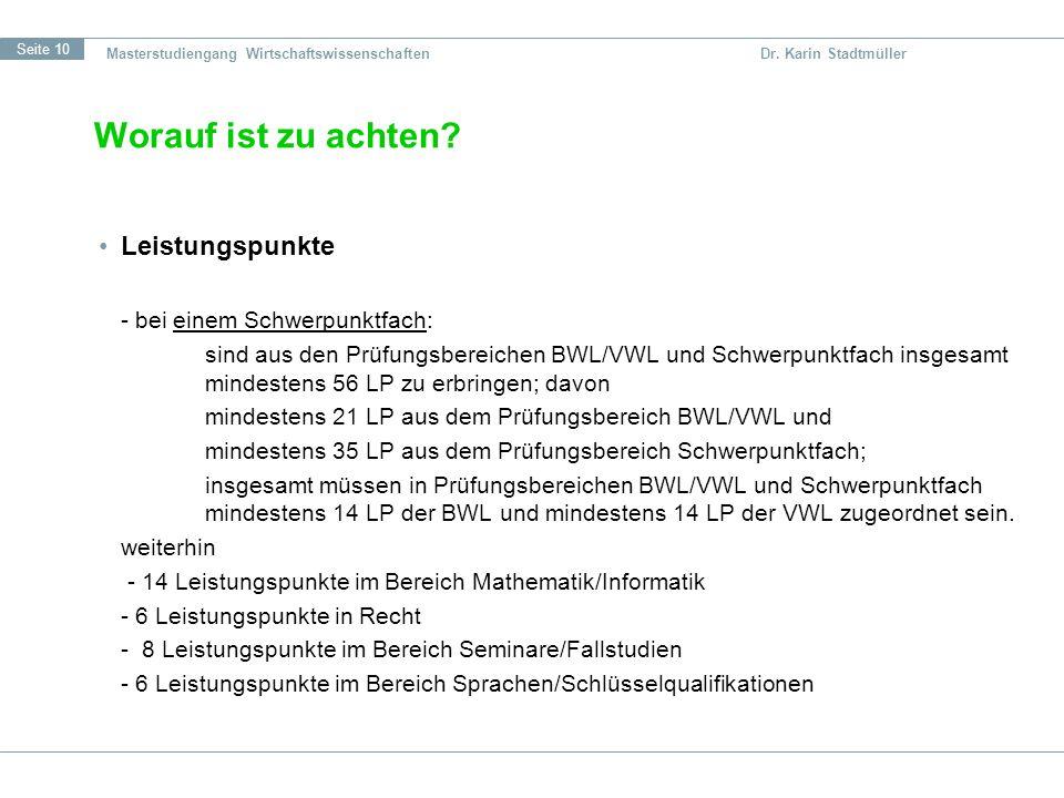 Seite 10 Masterstudiengang Wirtschaftswissenschaften Dr. Karin Stadtmüller Leistungspunkte - bei einem Schwerpunktfach: sind aus den Prüfungsbereichen