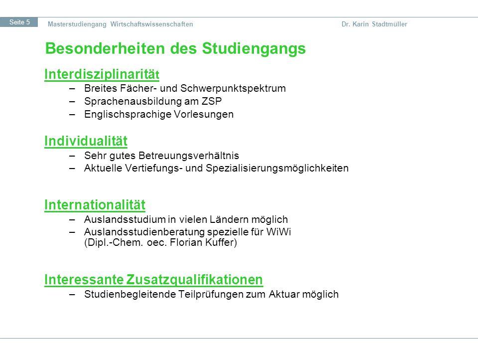 Seite 5 Masterstudiengang Wirtschaftswissenschaften Dr. Karin Stadtmüller Besonderheiten des Studiengangs Interdisziplinaritä t –Breites Fächer- und S