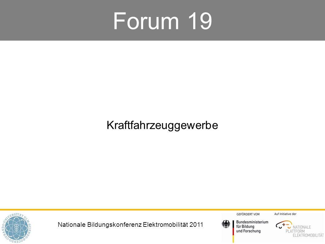Nationale Bildungskonferenz Elektromobilität 2011 Forum 19 Kraftfahrzeuggewerbe