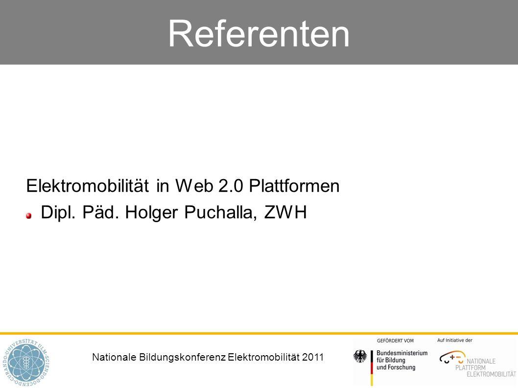 Nationale Bildungskonferenz Elektromobilität 2011 Referenten Elektromobilität in Web 2.0 Plattformen Dipl. Päd. Holger Puchalla, ZWH