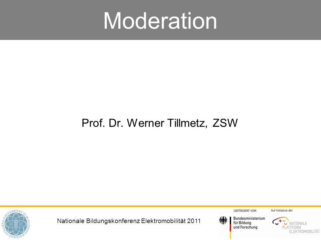 Nationale Bildungskonferenz Elektromobilität 2011 Moderation Prof. Dr. Werner Tillmetz, ZSW