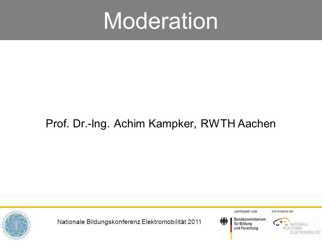 Nationale Bildungskonferenz Elektromobilität 2011 Moderation Prof. Dr.-Ing. Achim Kampker, RWTH Aachen