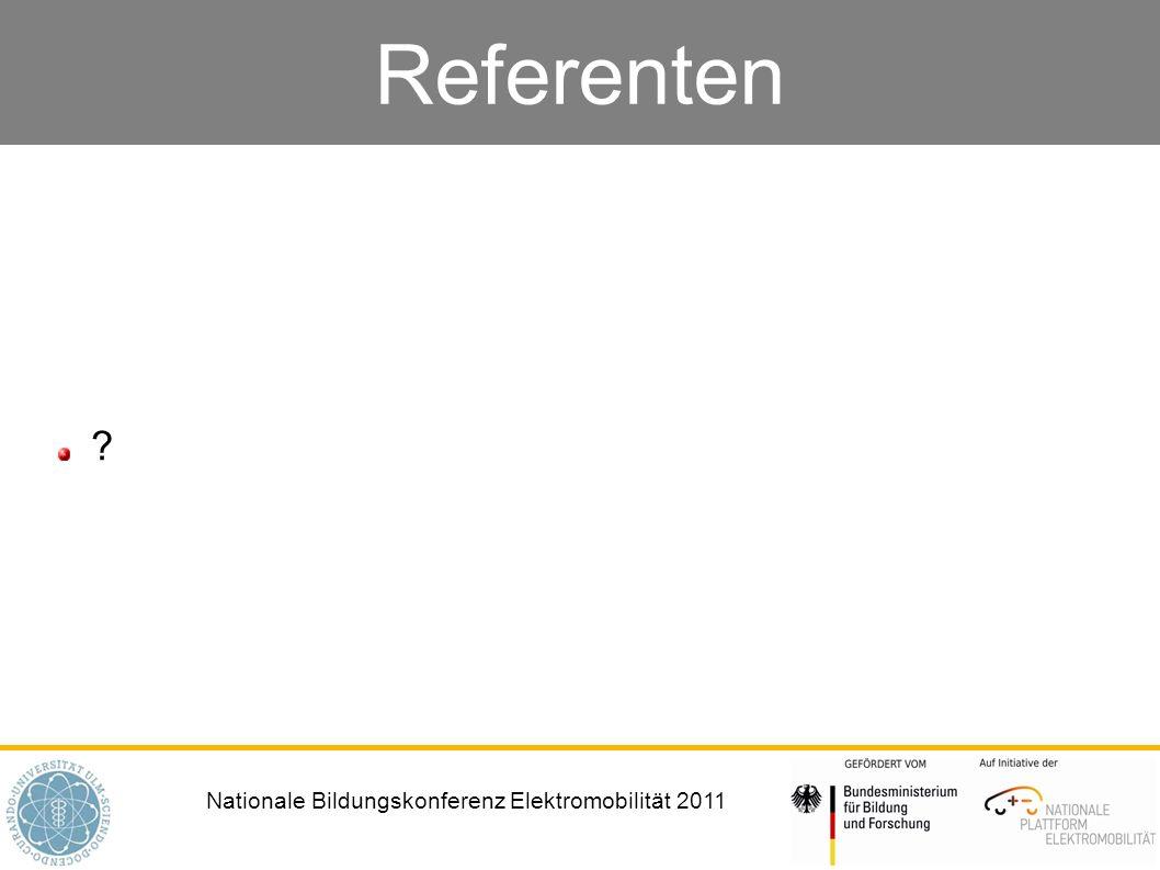 Nationale Bildungskonferenz Elektromobilität 2011 Referenten ?