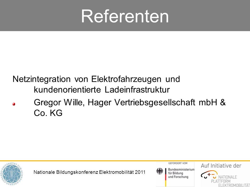 Nationale Bildungskonferenz Elektromobilität 2011 Referenten Netzintegration von Elektrofahrzeugen und kundenorientierte Ladeinfrastruktur Gregor Will