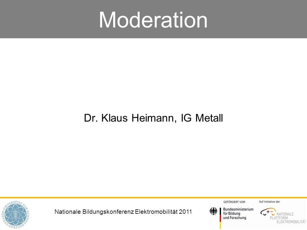 Nationale Bildungskonferenz Elektromobilität 2011 Moderation Dr. Klaus Heimann, IG Metall