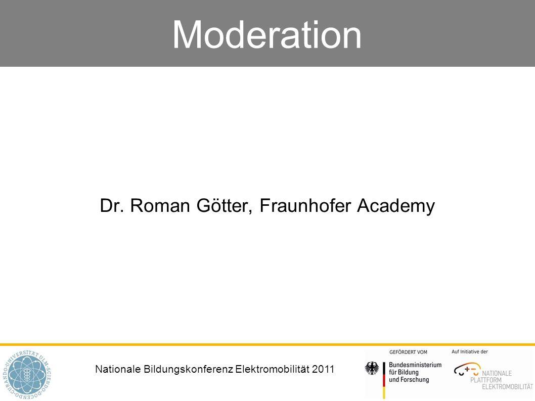 Nationale Bildungskonferenz Elektromobilität 2011 Moderation Dr. Roman Götter, Fraunhofer Academy