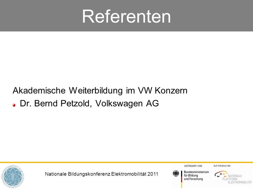 Nationale Bildungskonferenz Elektromobilität 2011 Referenten Akademische Weiterbildung im VW Konzern Dr.