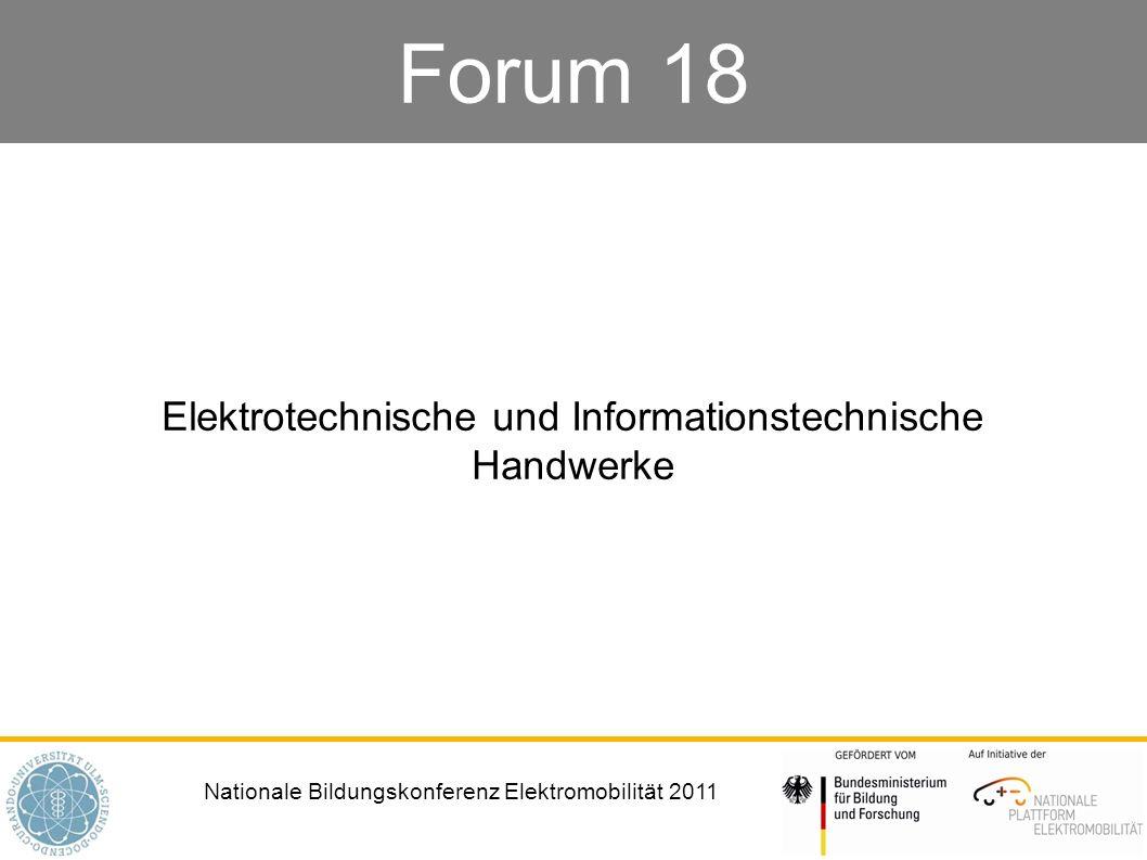 Nationale Bildungskonferenz Elektromobilität 2011 Forum 18 Elektrotechnische und Informationstechnische Handwerke