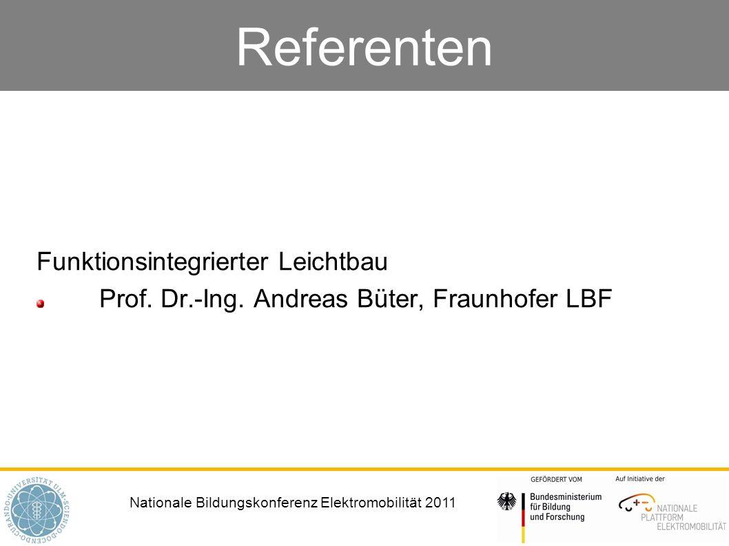 Nationale Bildungskonferenz Elektromobilität 2011 Referenten Funktionsintegrierter Leichtbau Prof. Dr.-Ing. Andreas Büter, Fraunhofer LBF