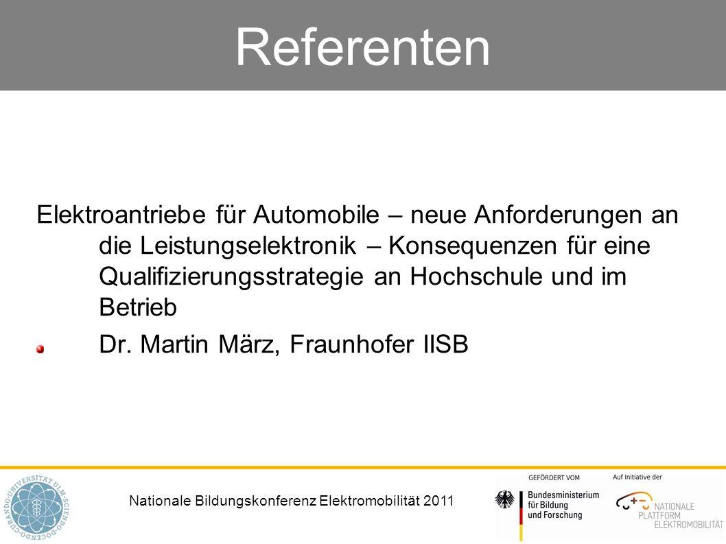 Nationale Bildungskonferenz Elektromobilität 2011 Referenten Elektroantriebe für Automobile – neue Anforderungen an die Leistungselektronik – Konseque