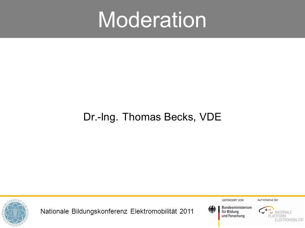Nationale Bildungskonferenz Elektromobilität 2011 Moderation Dr.-Ing. Thomas Becks, VDE