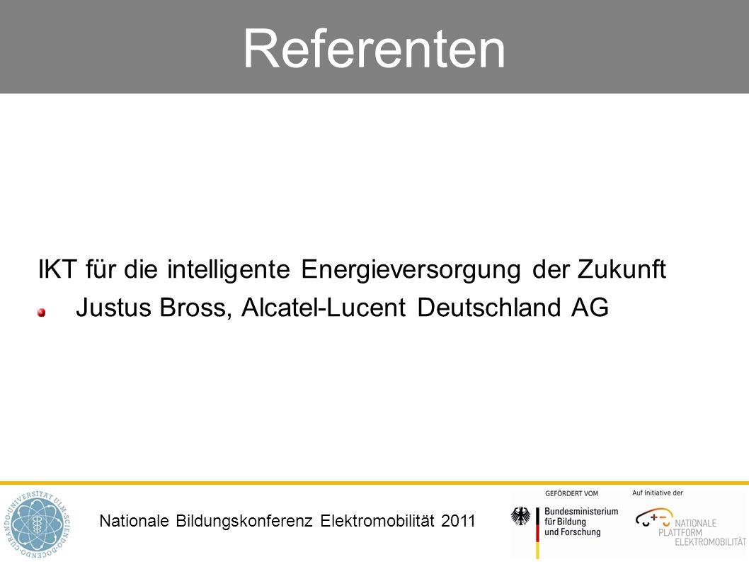 Nationale Bildungskonferenz Elektromobilität 2011 Referenten IKT für die intelligente Energieversorgung der Zukunft Justus Bross, Alcatel-Lucent Deuts