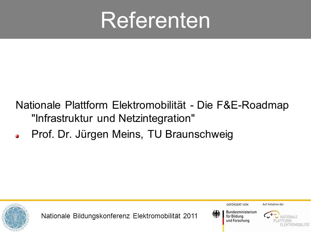 Nationale Bildungskonferenz Elektromobilität 2011 Referenten Nationale Plattform Elektromobilität - Die F&E-Roadmap